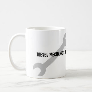 Diesel Mechanics Have Bigger Tools! Coffee Mug