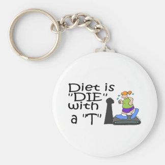 Diet Is Die With A T Basic Round Button Keychain