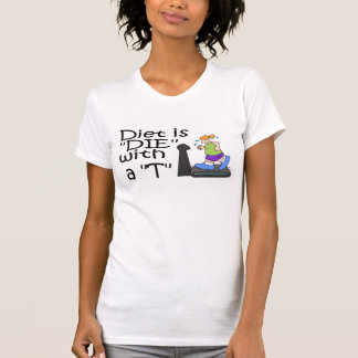 """Diet Is """"Die"""" With a T T-shirt"""