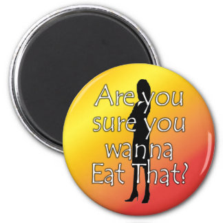 Diet Motivation Magnet, Are you sure you wanna eat Magnet
