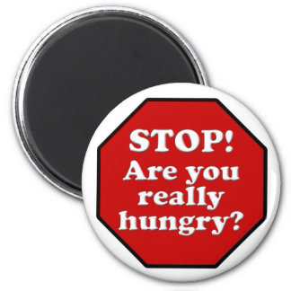 Diet Motivation Magnet, Stop Are you Really Hungry Magnet