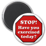 Diet Motivation Magnet, Stop Sign Exercised Today?