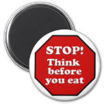 Diet Motivation Magnet, Stop think before you eat!