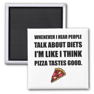 Diet Pizza Tastes Good Magnet