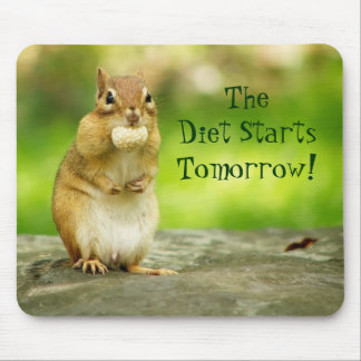 Diet Starts Tomorrow Chipmunk Mouse Pad