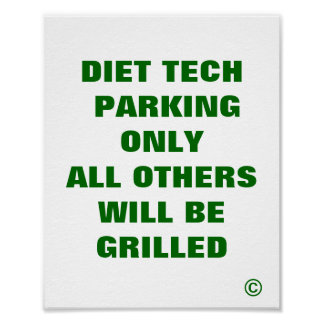Diet Tech Parking Only All Others Grilled Print