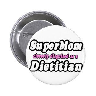 Dietético estupendo de la mamá… pin redondo 5 cm