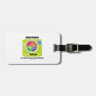 Dieting Is A Matter Of Proportion (MyPlate) Tag For Luggage