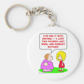 dieting, lost, two, pounds, nobody, noticed keychain