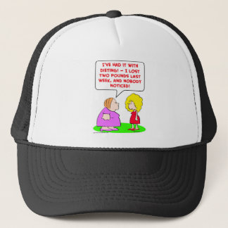 dieting, lost, two, pounds, nobody, noticed trucker hat