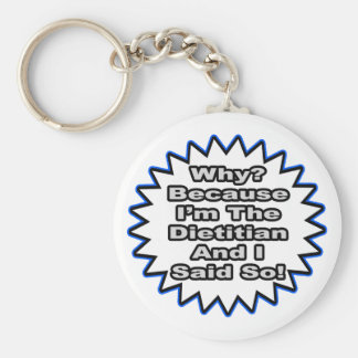 Dietitian...Because I Said So Keychain