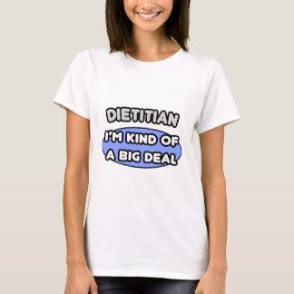 Dietitian...Kind of a Big Deal T-Shirt