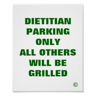 Dietitian Parking Only All Others Grilled Poster