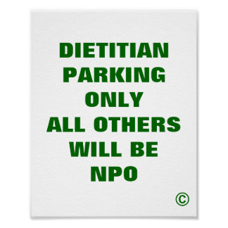 Dietitian Parking Only All Others Will be NPO Print