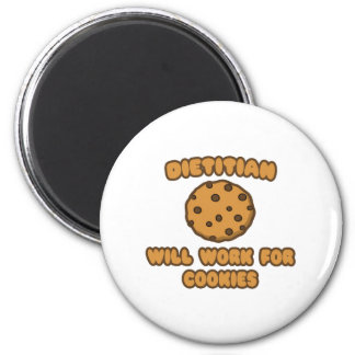 Dietitian .. Will Work for Cookies Fridge Magnets