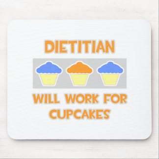 Dietitian ... Will Work For Cupcakes Mouse Pad