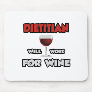 Dietitian ... Will Work For Wine Mousepad