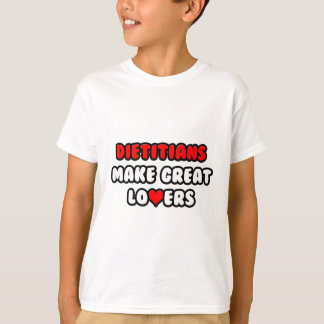 Dietitians Make Great Lovers T-Shirt