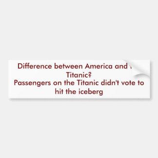 ¿Diferencia entre América y el titánico? Etiqueta De Parachoque
