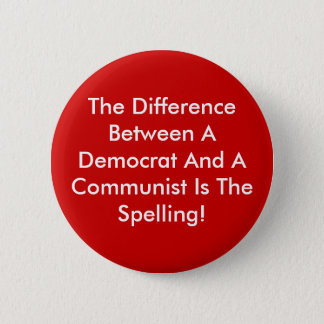 Difference Between A Democrat And A Communist Pinback Button