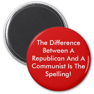 Difference Between A Republican And A Communist 2 Inch Round Magnet