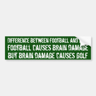 Difference between football and golf ... car bumper sticker