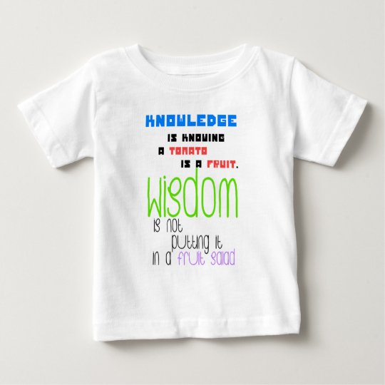 """""""Difference between knowledge and wisdom"""" quote Baby T-Shirt"""
