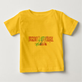 Difference is Not a Disease Infant T-Shirts