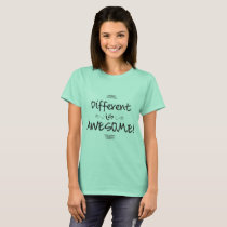 Different is Awesome - Womens T T-Shirt