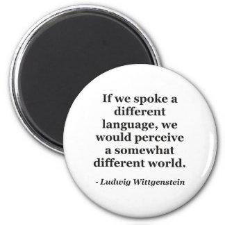 Different language different world Quote 2 Inch Round Magnet