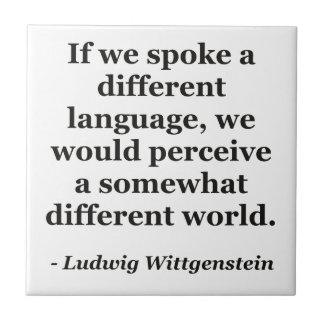 Different language different world Quote Ceramic Tile