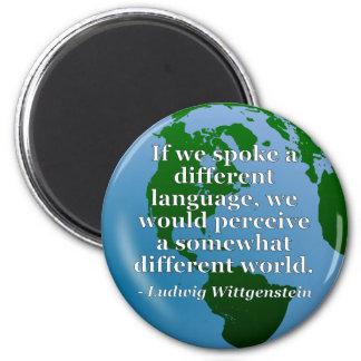Different language different world Quote. Globe 2 Inch Round Magnet