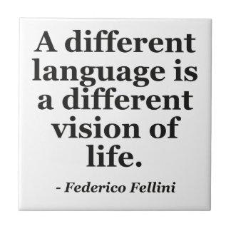 Different Language, Life Quote Ceramic Tile