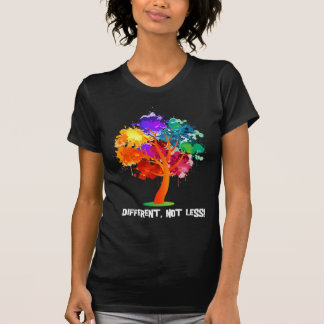 Different not Less Tshirt