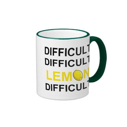 'Difficult, Difficult, Lemon, Difficult' Mug