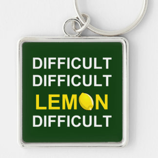 'Difficult, Difficult, Lemon, Difficult' Silver-Colored Square Keychain