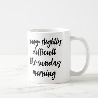 Difficult Like Sunday Morning Mug