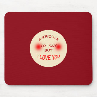 Difficult to Say I Love You Mausepad Mouse Pad