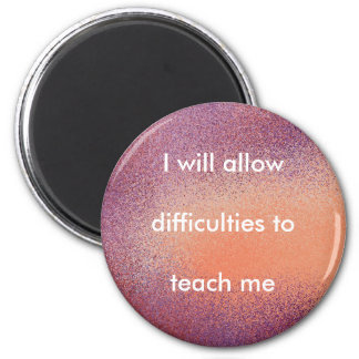 DIFFICULTIES - an affirmation magnet