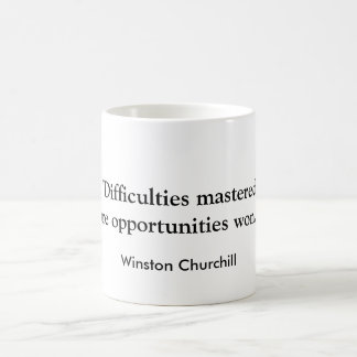 """Difficulties mastered are opportunities won."",... Classic White Coffee Mug"