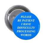 Difficulty Processing Words Pinback Button