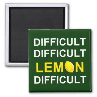 ` Difícil, difícil, limón, difícil' Imán Cuadrado