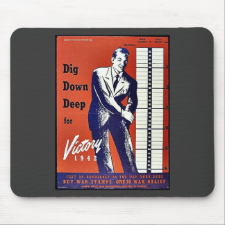 Dig Down Deep For Victory 1942 Mouse Pads