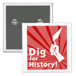 Dig for History! Badge Button