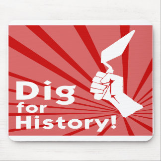 Dig for History! Mouse Mat Mouse Pad