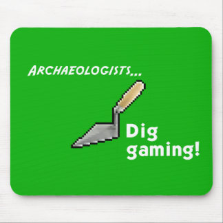 Dig Gaming! Mouse Mat Mouse Pad