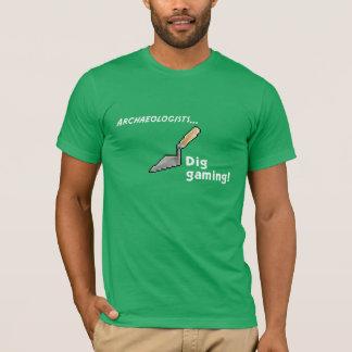 Dig Gaming! T-Shirt