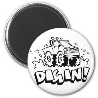 Dig In! 2 Inch Round Magnet
