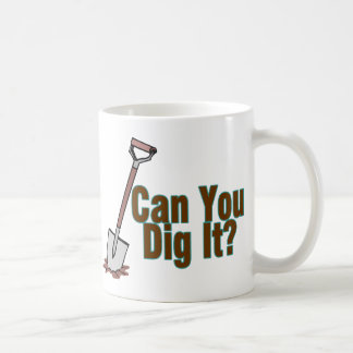 Dig It Coffee Mug