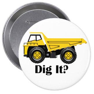 Dig It? - Huge, 4 Inch Round Button
